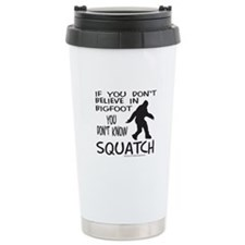 YOU DON'T KNOW SQUATCH Stainless Steel Travel Mug