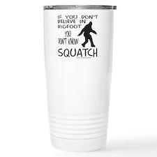 YOU DON'T KNOW SQUATCH Travel Coffee Mug
