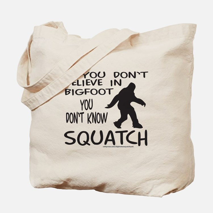 YOU DON'T KNOW SQUATCH Tote Bag
