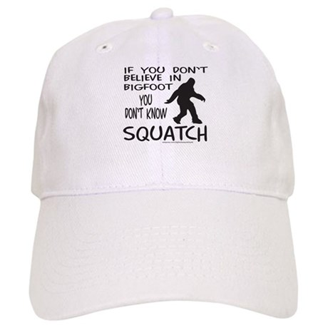 YOU DON'T KNOW SQUATCH Cap