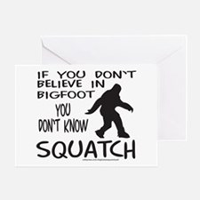 YOU DON'T KNOW SQUATCH Greeting Card