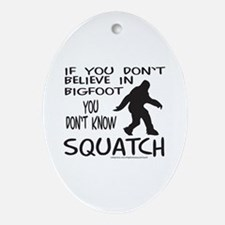 YOU DON'T KNOW SQUATCH Ornament (Oval)