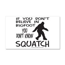 YOU DON'T KNOW SQUATCH Car Magnet 20 x 12