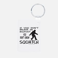 YOU DON'T KNOW SQUATCH Keychains