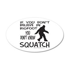 YOU DON'T KNOW SQUATCH 20x12 Oval Wall Decal