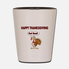 HAPPY THANKSGIVING-eat beef Shot Glass