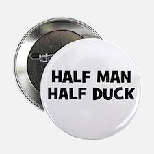 Half Man~Half Duck Button