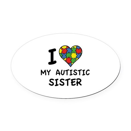 I Love My Autistic Sister Oval Car Magnet