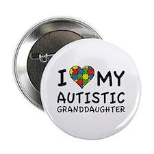 "I Love My Autistic Granddaughter 2.25"" Button"