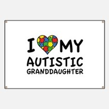 I Love My Autistic Granddaughter Banner