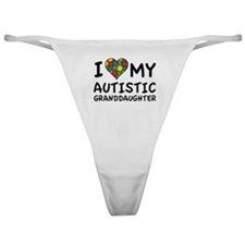 I Love My Autistic Granddaughter Classic Thong