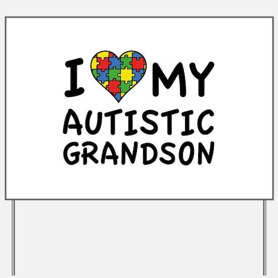 I Love My Autistic Grandson Yard Sign