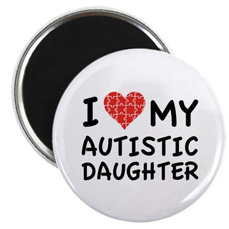 "I Love My Autistic Daughter 2.25"" Magnet (100 pack"