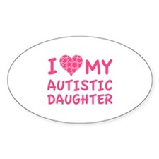I Love My Autistic Daughter Decal