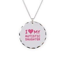 I Love My Autistic Daughter Necklace