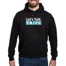 Lets Talk Tripe Hoody