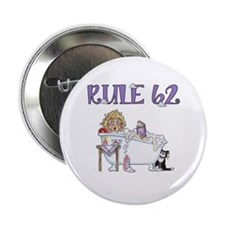 "RULE 62 2.25"" Button"