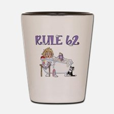 RULE 62 Shot Glass