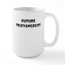 FUTURE TELEVANGELIST Mug