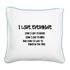 I Love Everyone Square Canvas Pillow