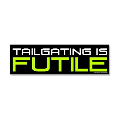 Tailgating Is Futile (magnet)