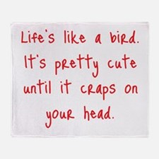 Life is a Bird - PG-rated Throw Blanket