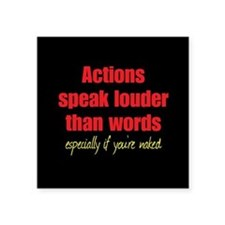 """Naked Actions Speak Louder Square Sticker 3"""" x 3"""""""