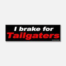 I Brake For Tailgaters (magnet)