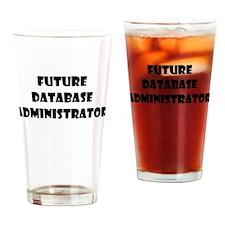 FUTURE DATABASE ADMINISTRATOR Drinking Glass