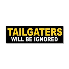 Tailgaters Will Be Ignored (magnet)