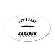 Let's Play Bassoon Oval Car Magnet