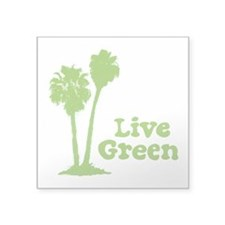 "Live Green Square Sticker 3"" x 3"""