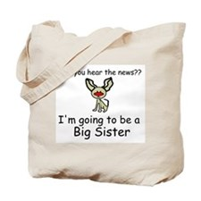 Did you hear the news- BIG SISTER Tote Bag
