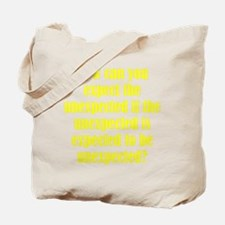 Expect the Unexpected Tote Bag