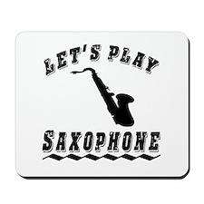 Let's Play Saxophone Mousepad
