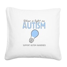 Shine a light on Autism Square Canvas Pillow