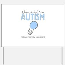 Shine a light on Autism Yard Sign