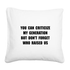 My Generation Square Canvas Pillow
