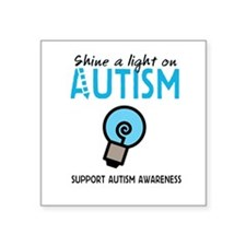 "Shine a light on Autism Square Sticker 3"" x 3"""