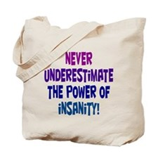 Power of Insanity Tote Bag