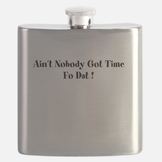 aint nobody got time fo dat Flask