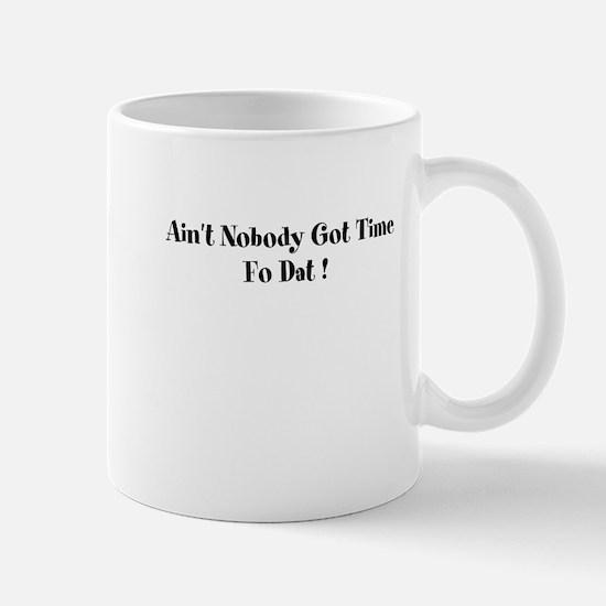 aint nobody got time fo dat Mug