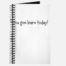 you gon learn today Journal