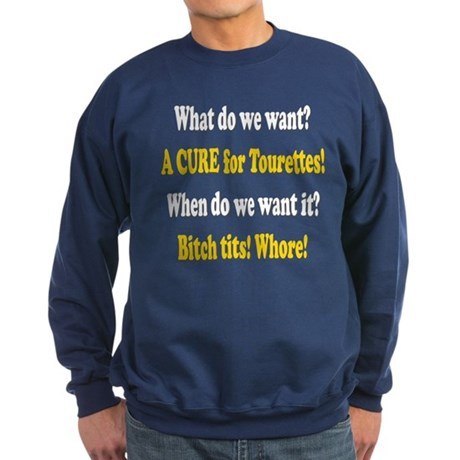 Funny! A Cure for Tourettes Syndrome Sweatshirt