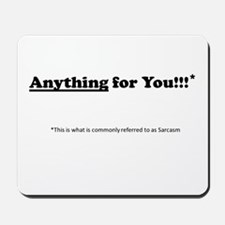 anything for you Mousepad