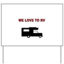 We love to RV-maroon Yard Sign
