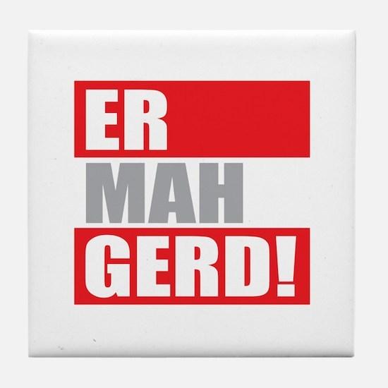 ER MAH GERD! Tile Coaster