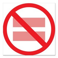 "Marriage Equality - NOT ! Square Car Magnet 3"" x 3"