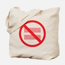 Marriage Equality - NOT ! Tote Bag
