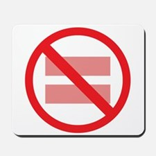 Marriage Equality - NOT ! Mousepad